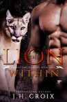 The Lion Within, Paranormal Romance (Ghost Cat Shifters Book 1) - J.H. Croix, Clarise Tan