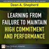 Learning from Failure to Maintain High Commitment and Performance - Dean Shepherd