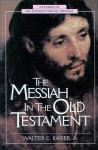 Messiah in the Old Testament, The - Walter C. Kaiser Jr.