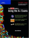 The 80/20 Guide to Acing the A+ Exams - Jean Andrews