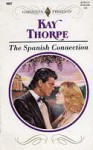 The Spanish Connection - Kay Thorpe