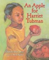 An Apple for Harriet Tubman [With DVD] - Glennette Tilley Turner, Susan Keeter