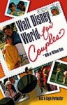 Walt Disney World for Couples (With or Without Kids) - Rick Perlmutter, Gayle Perlmutter