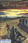 A Watching Silence - Anthony Masters