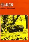 The MGB Driver's Handbook: 1975 U.S. Edition - British Leyland Motors