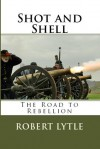 Shot and Shell - Robert Lytle