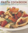 Pasta Cookbook: 150 Inspiring Recipes Shown in More Than 350 Photographs - Jeni Wright