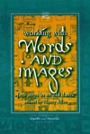 Working with Words and Images: New Steps in an Old Dance - Nancy Allen