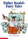 Father Koala's Fairy Tales - Kel Richards