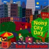 Noisy City Day - Sara Anderson