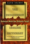 The Endangered English Dictionary: Bodacious Words Your Dictionary Forgot - David Grambs