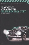 Blues di Bay City e altri racconti - Raymond Chandler, Attilio Veraldi