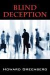 Blind Deception - Howard Greenberg