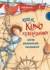 Ritter Kuno Kettenstrumpf und die geheimnisvolle Flaschenpost - Oliver Pötzsch, Sibylle Hammer