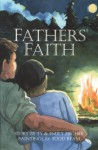 Father's Faith (Phonics Museum, Volume 31) - Ty Fischer, Emily Fischer, Todd Ream