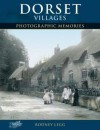 Dorset Villages: Photographic Memories - Rodney Legg, Francis Frith Collection