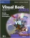Microsoft Visual Basic 2005 for Windows, Mobile, Web, and Office Applications: Complete - Gary B. Shelly, Corinne Hoisington, Thomas Cashman