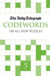 The Daily Telegraph Codewords 5 (Daily Telegraph's Codewords) - Telegraph Group Limited