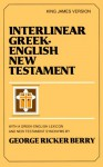 Interlinear Greek-English New Testament : With Greek-English Lexicon and New Testament Synonyms (King James version) - George Ricker Berry