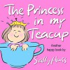 Children's Books: THE PRINCESS IN MY TEACUP (Adorable, Rhyming Bedtime Story/Picture Book for Beginner Readers About Being Kind and Useful, Ages 2-8) - Sally Huss