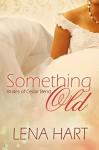 Something Old (Brides of Cedar Bend Book 1) - Lena Hart