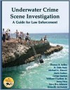 Underwater Crime Scene Investigation - Thomas B. Kelley, Best Publishing Company