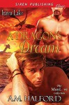 A Dragon's Dream - A.M. Halford