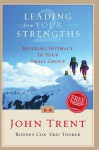Leading From Your Strengths 2: Building Intimacy In Your Small Group - Eric Tooker, John T. Trent, Rodney Cox