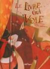 Le Livre Qui Vole - Pierre Laury, Rébecca Dautremer