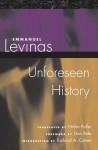 Unforeseen History - Emmanuel Lévinas, Emmanuel Lévinas, Nidra Poller