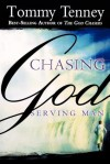 Chasing God, Serving Man: Divine Encounters Between Martha's Kitchen and Mary's Worship - Tommy Tenney