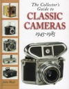 The Collector's Guide to Classic Cameras 1945-1985 - John Wade