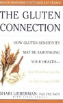 The Gluten Connection: How Gluten Sensitivity May Be Sabotaging Your Health - And What You Can Do to Take Control Now - Shari Lieberman, Linda Segall