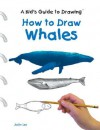 How to Draw Whales - Justin Lee