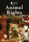 Animal Rights (Introducing Issues with Opposing Viewpoints) - William Dudley