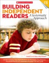 Building Independent Readers: A Systematic Approach: 30 Mini-Lessons That Teach Students the Strategies They Need for Successful Sustained Independent Reading-All Year Long! - Mary Haymond, Linda Lee