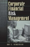 Corporate Financial Risk Management: A Computer-Based Guide for Nonspecialists - Roy L. Nersesian