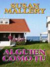 Alguien Como Tu - Susan Mallery