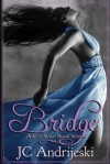 Bridge: Allie's War, Book Seven - Jc Andrijeski