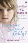 Don't You Love Your Daddy - Sally East, Toni Maguire