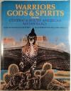 Warriors, Gods & Spirits from Central & South American Mythology (World Mythologies Series) - Douglas Gifford