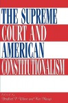 The Supreme Court and American Constitutionalism - Ken Masugi