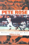 Pete Rose: Baseball's All-Time Hit King - William A. Cook