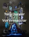 Tony Oursler / Vox Vernacular - Laurent Busine, Denis Gielen, Tony Oursler, Billy Rubin