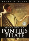 Memoirs of Pontius Pilate: A Novel - James R. Mills