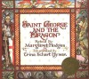 Saint George and the Dragon - Margaret Hodges, Trina Schart Hyman