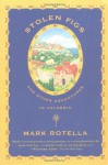 Stolen Figs: And Other Adventures in Calabria - Mark Rotella