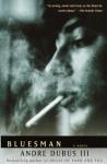 Bluesman: A Novel - Andre Dubus III