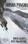 Shisha Pangma: The Alpine-Style First Ascent of the South-West Face - Doug K. Scott, Alex Macintyre