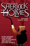Encounters of Sherlock Holmes - George Mann, Mark Hodder, Paul Magrs, James Lovegrove, Eric Brown, Richard Dinnick, David Barnett, Cavan Scott, Mark Wright, Stuart Douglas, Kelly Hale, Mags L. Halliday, Nick Kyme, Steve Lockley
